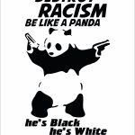 Destroy Racism Be Like Panda-1