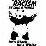 Destroy Racism Be Like Panda-1