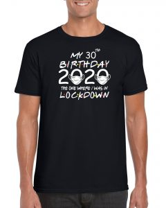 My Lock down Birthday T-shirt