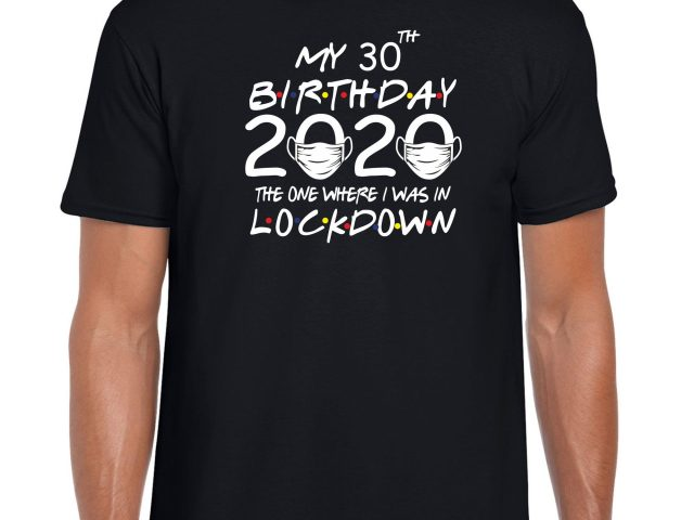 My Lock down Birthday T-shirt