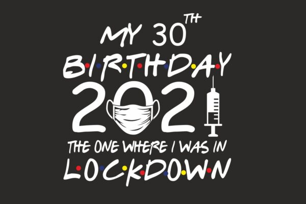 My Lockdown Birthday 2021 Vaccine