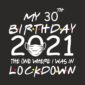 My Lockdown Birthday 2021 with mask